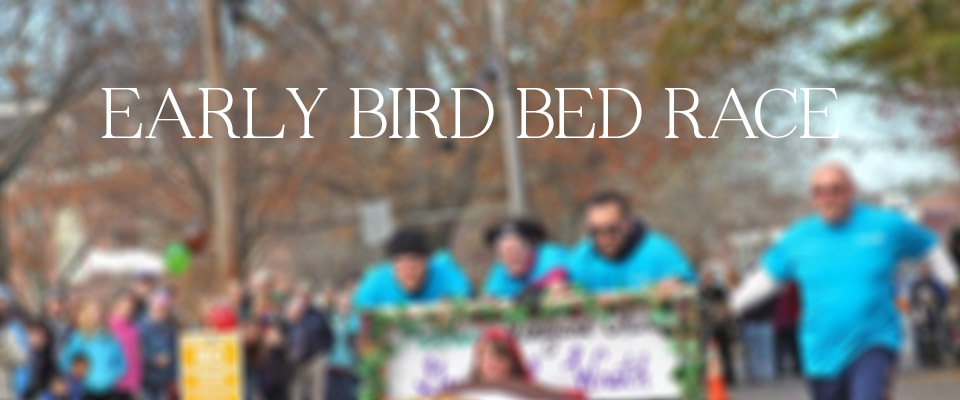 early bird bed race